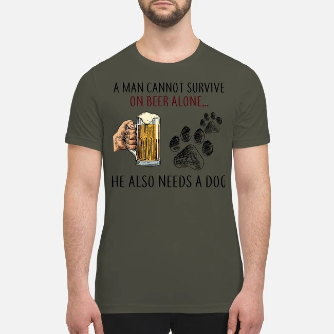 A man cannot survive on beer alone he also needs a dog premium men's shirt