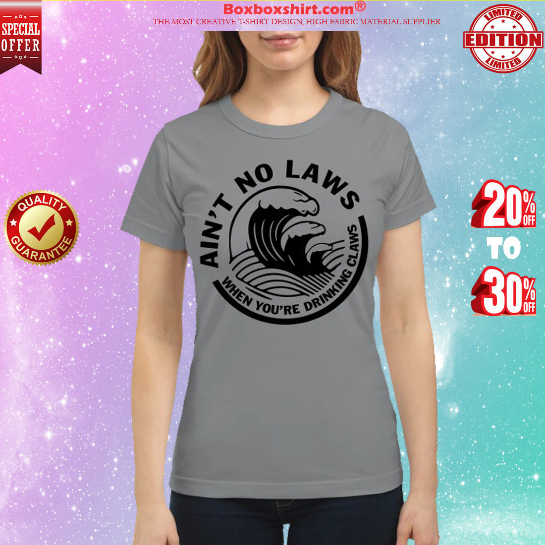 Ain't no laws when you're drinking claws classic shirt