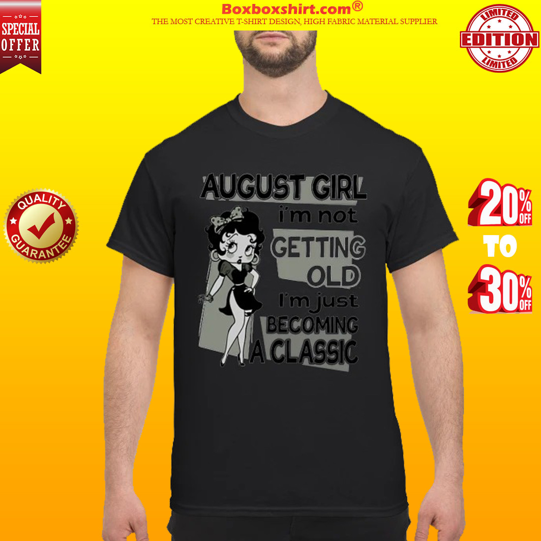 August girl I'm not getting old I'm just becoming classic shirt