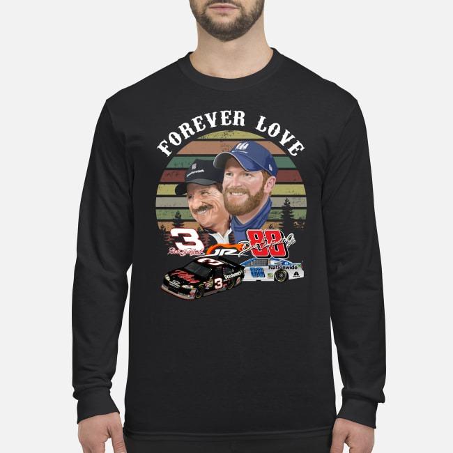 Forever love Dale Earnhardt jr and Dale Earnhardt men's long sleeved shirt