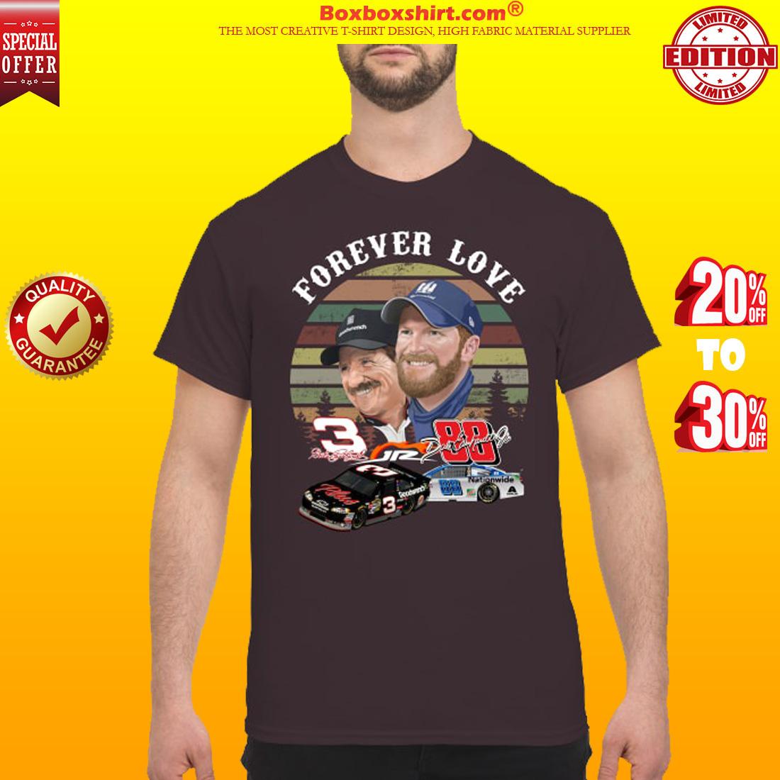 Forever love Dale Earnhardt jr and Dale Earnhardt shirt