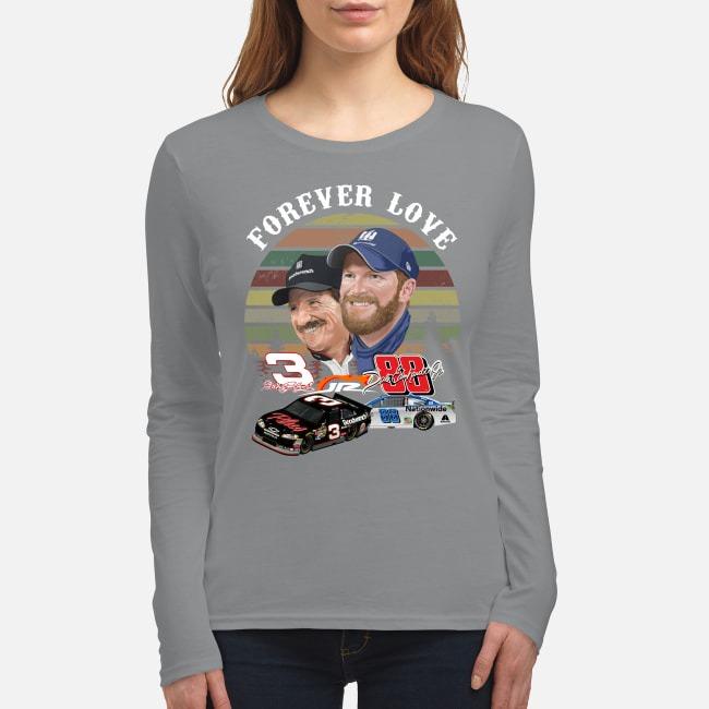 Forever love Dale Earnhardt jr and Dale Earnhardt women's long sleeved shirt