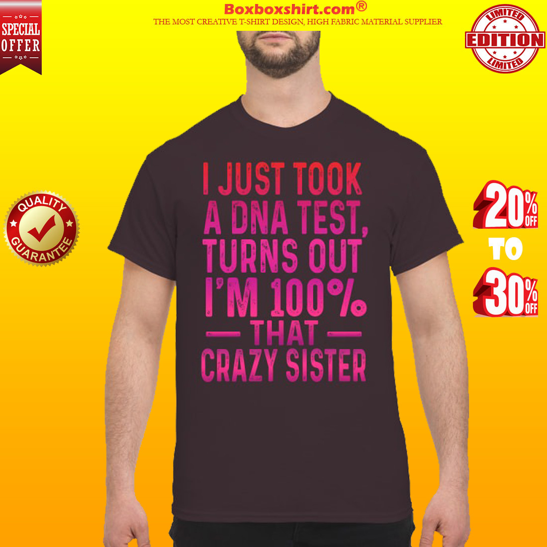 I just took a DNA test turns out I'm 100% that crazy sister classic shirt