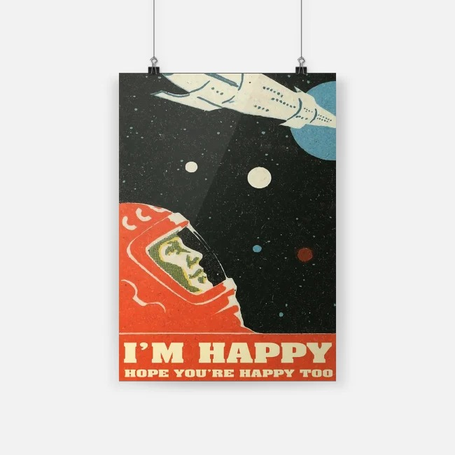 I'm happy hope you're happy too black poster