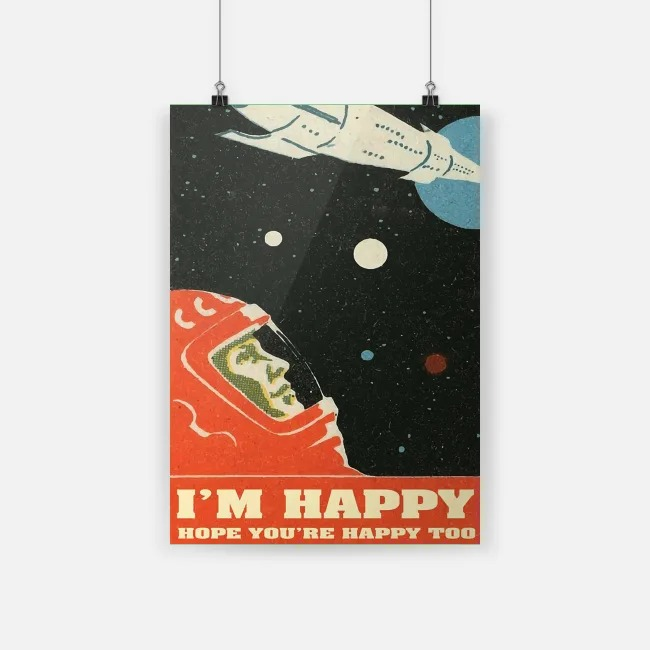 I'm happy hope you're happy too green poster