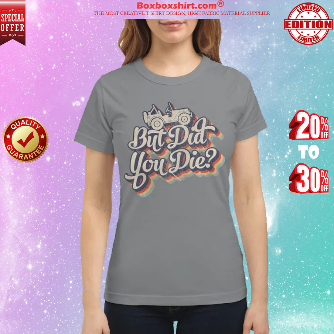 Jeep but did you die classic shirt