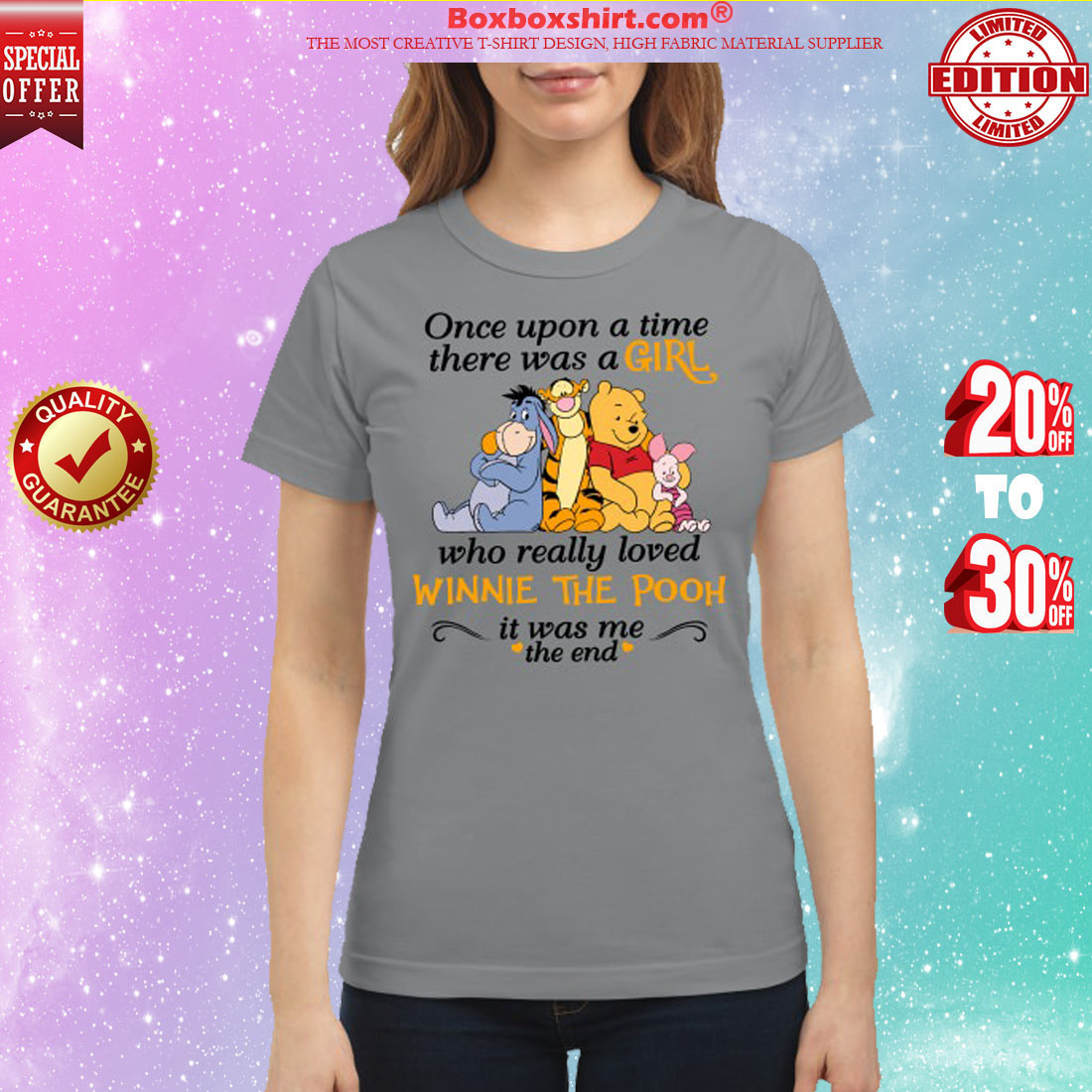 Once upon a time there was a girl who really loved Winnie the pooh it was me the end classic shirt