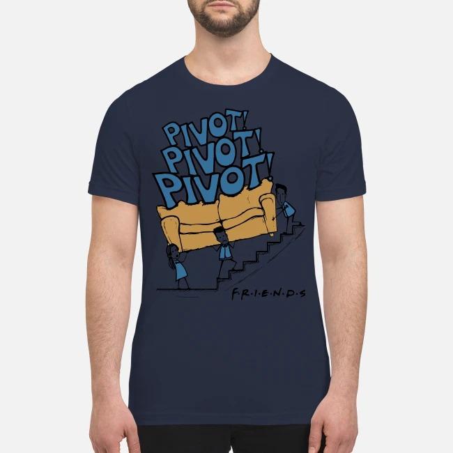 Pivot pivot pivot Friends premium men's shirt