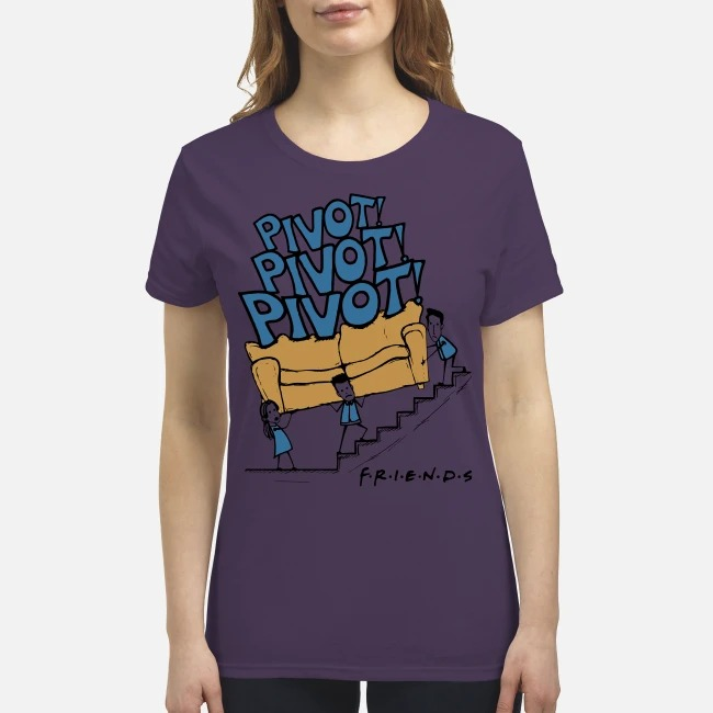 Pivot pivot pivot Friends premium women's shirt