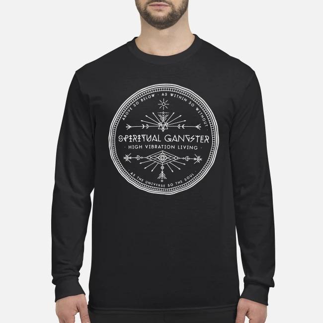 Spiritual gangster high vibration living men's long sleeved shirt