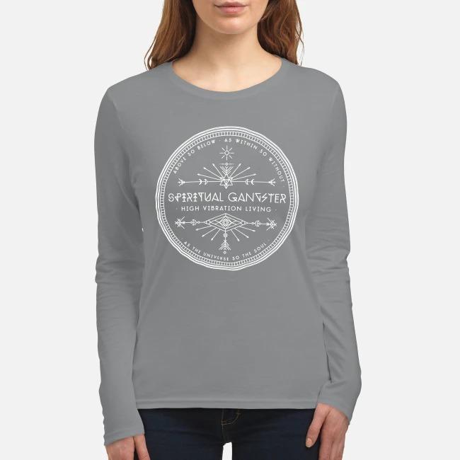 Spiritual gangster high vibration living women's long sleeved shirt