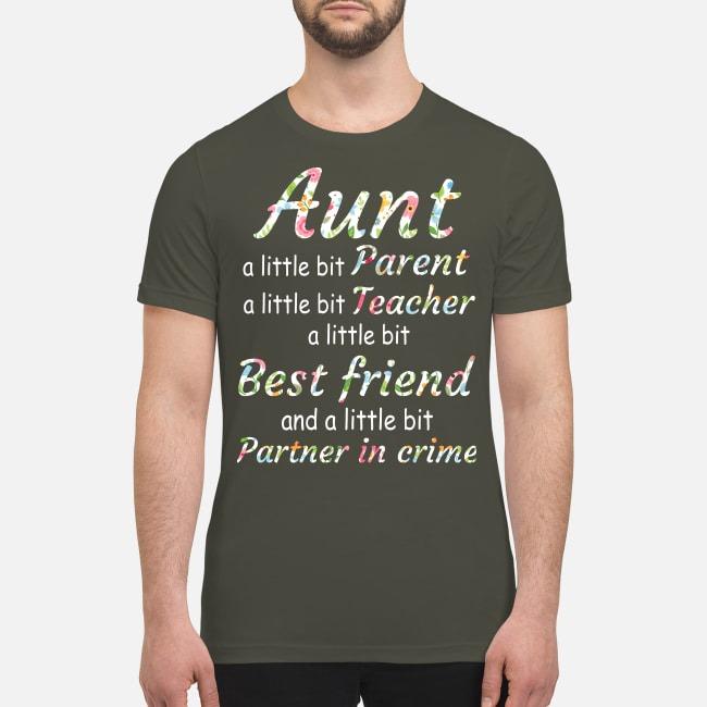 Aunt a little bit parent teacher best friend partner in crime premium men's shirt