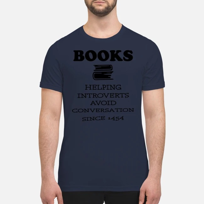 Books helping introverts avoid conservation since 1454 premium men's shirt