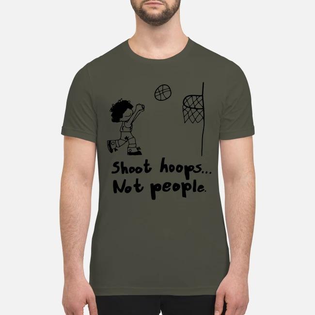 Shoot hoops not people premium men's shirt