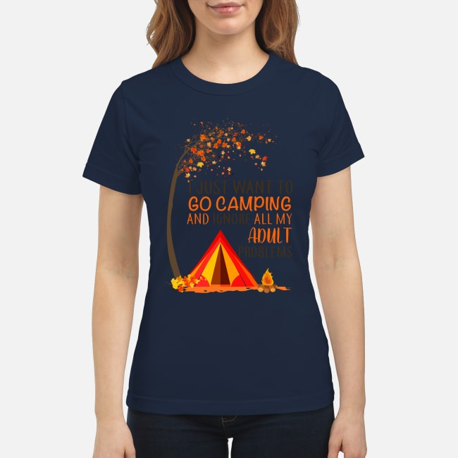 Go camping and ignore all my adult problems classic shirt