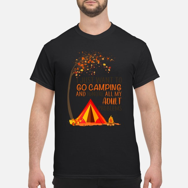 Go camping and ignore all my adult problems shirt