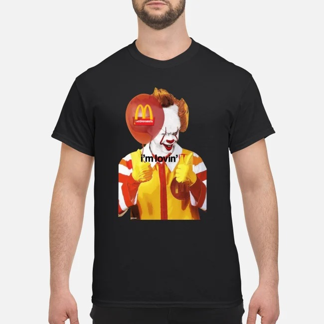 IT Pennywise Im loving McDonald shirt
