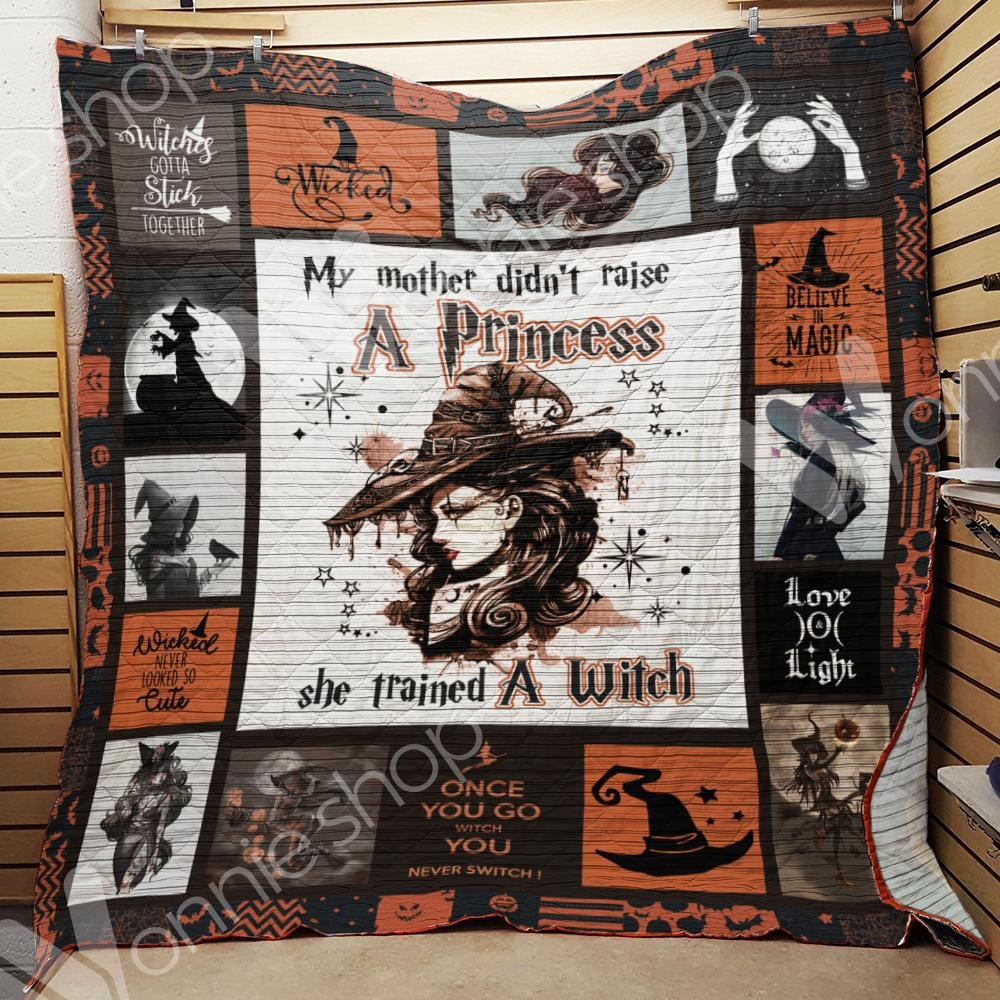 My mother didn't raise a princess she trained a witch plankets