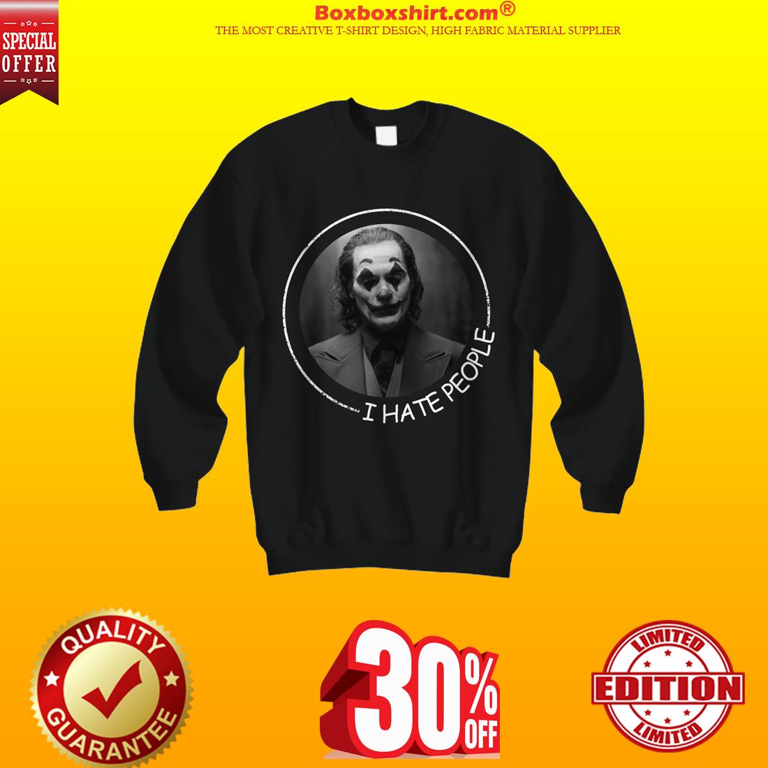 Joker I hate people sweatshirt