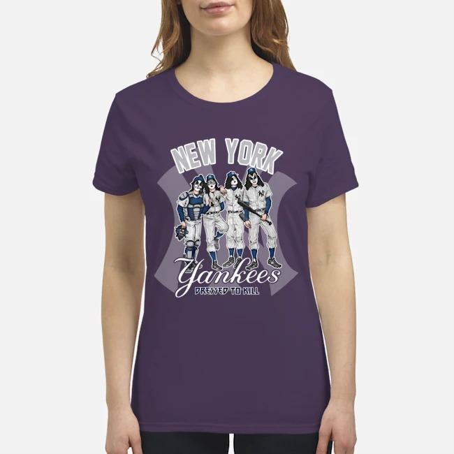 Kiss band New York Yankees pressed to kill premium women's shirt