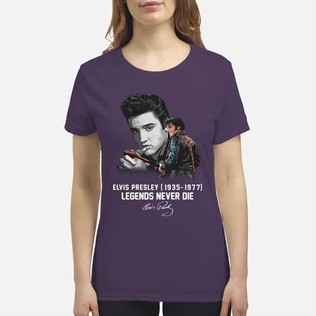 Elvis Presley legends never die premium women's shirt