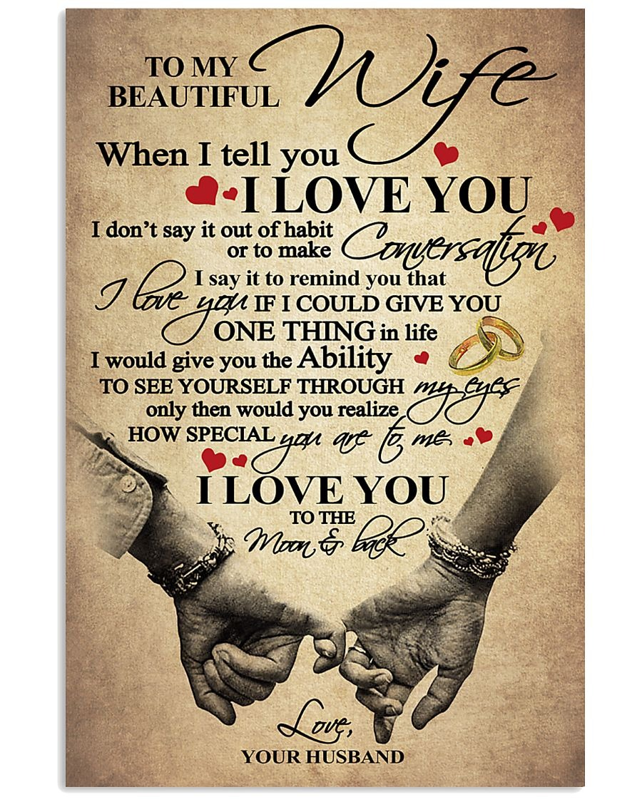 To my beautiful wife when I tell you I love you poster