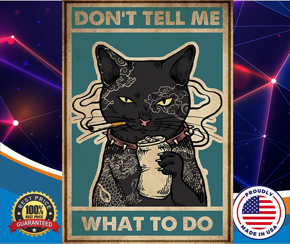 Cat Don't tell me what to do posters