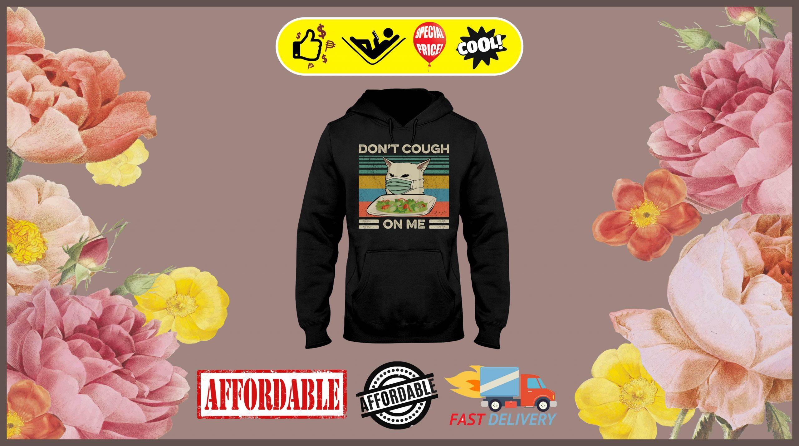 Cat dont cough on me 3d hoodies