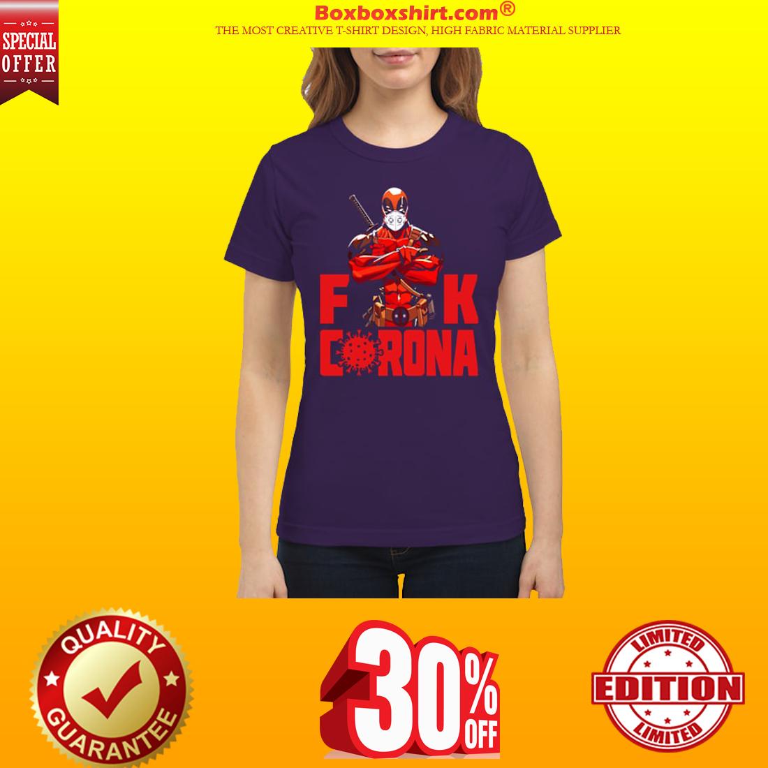 Deadpool mask face fuck corona classic shirt