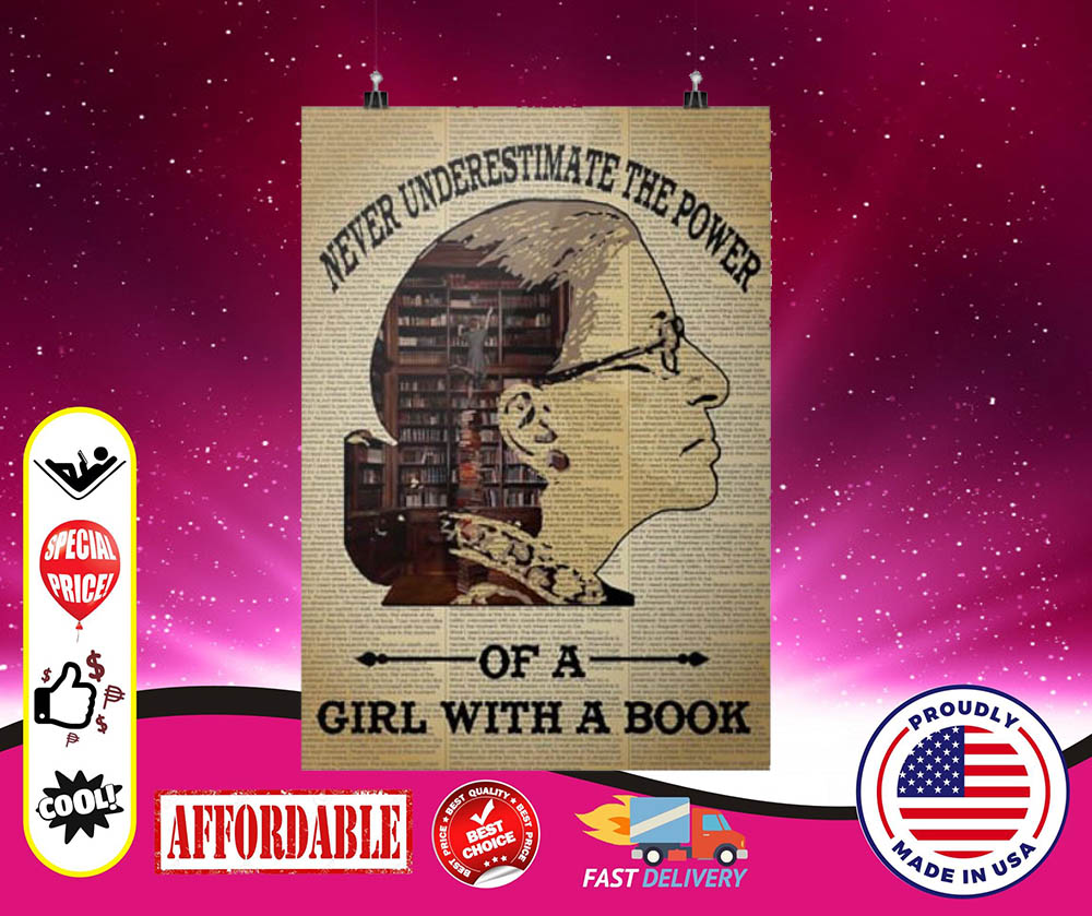 Ruth Bader Ginsburg never underestimate the power of a girl with a book cool poster