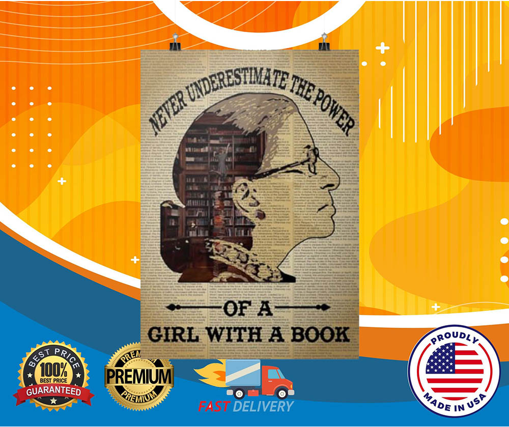 Ruth Bader Ginsburg never underestimate the power of a girl with a book hot poster