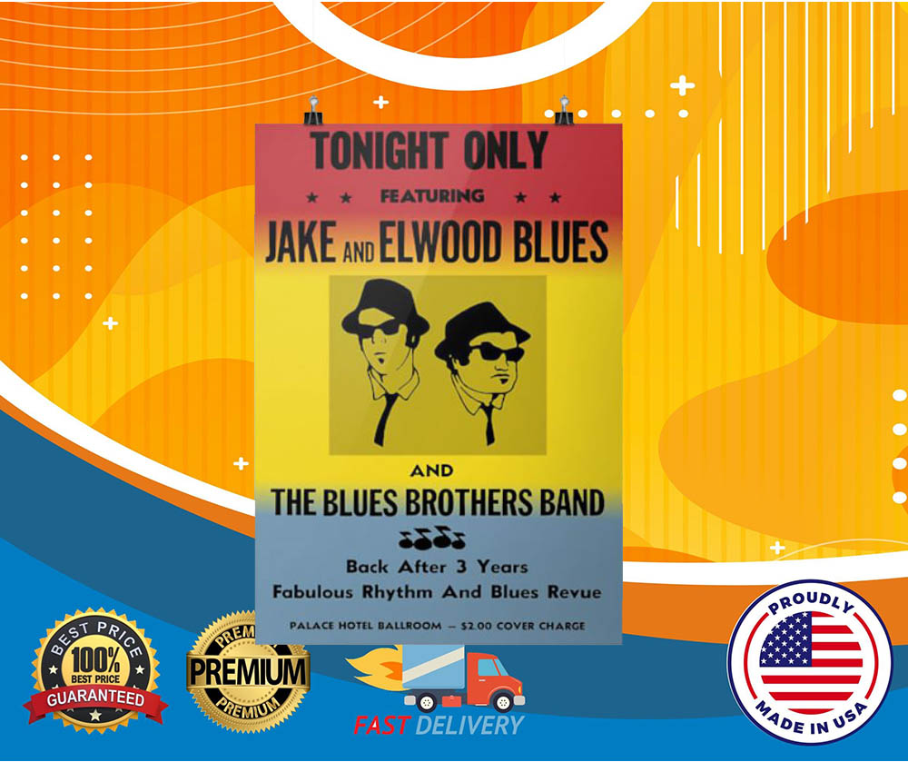 Tonight only Jake and Elwood blues and blues brothers band cool poster
