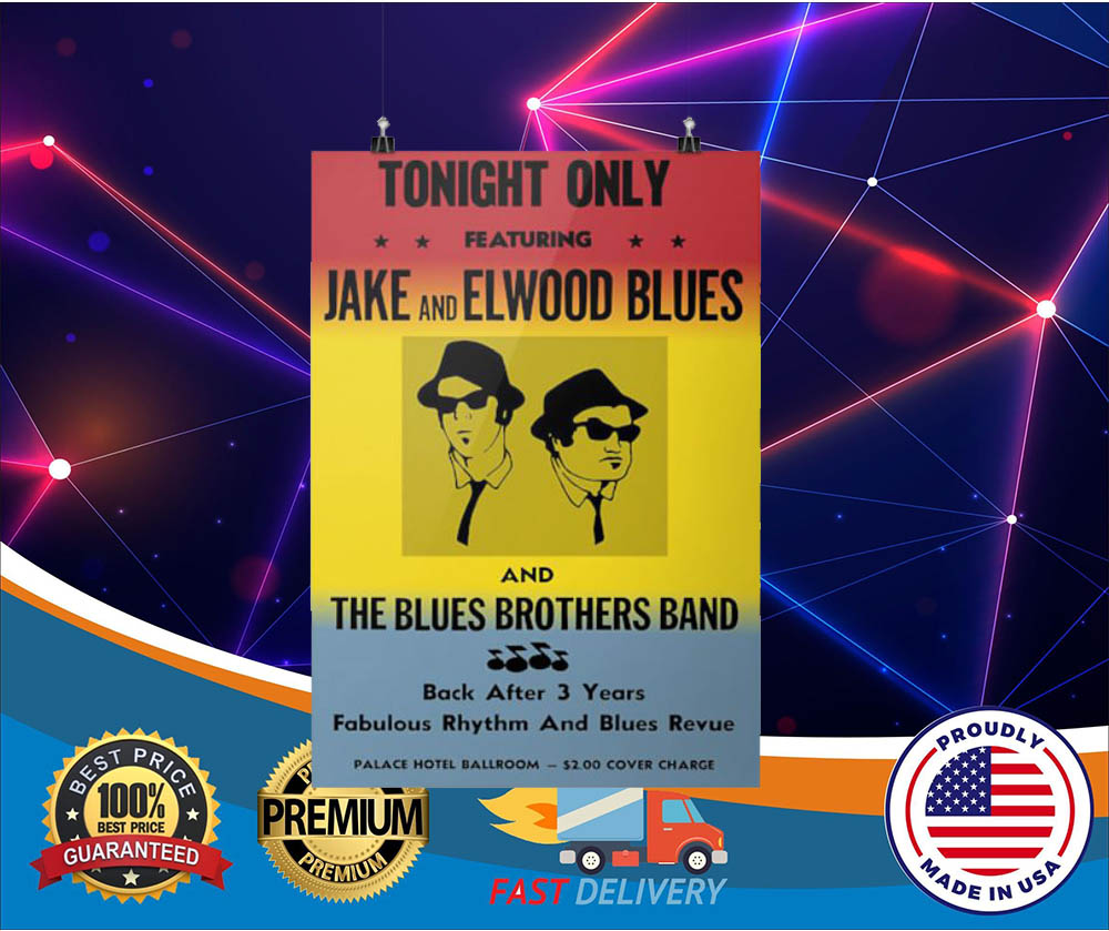 Tonight only Jake and Elwood blues and blues brothers band hot poster
