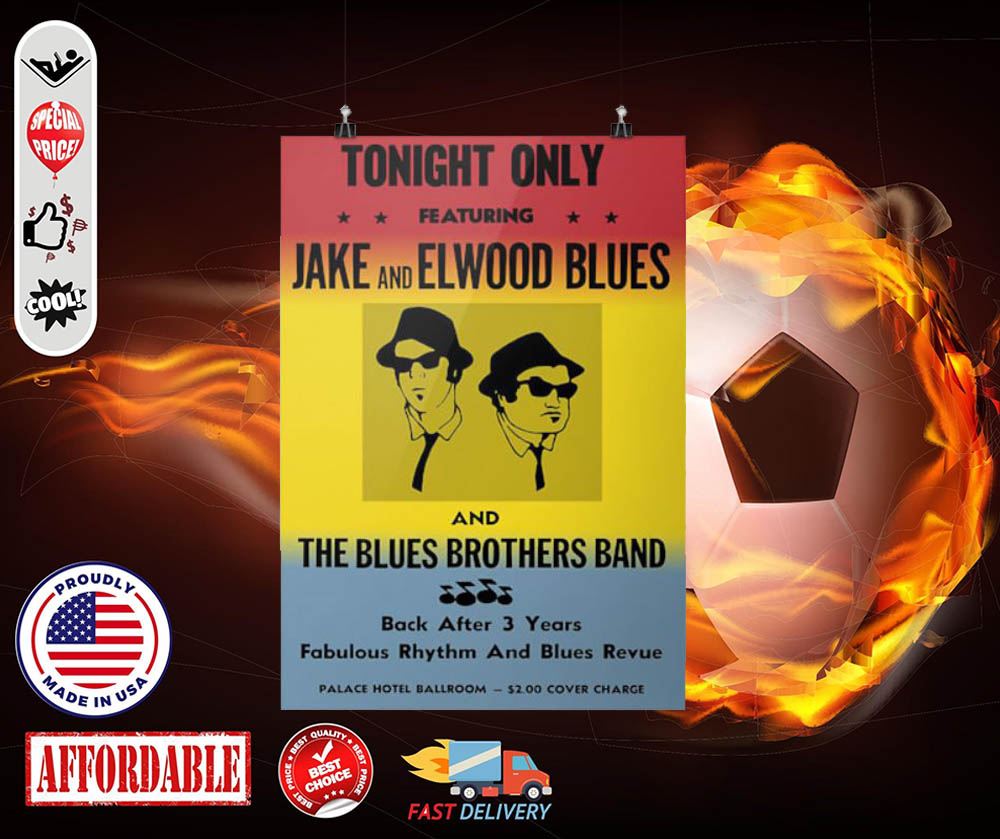 Tonight only Jake and Elwood blues and blues brothers band posters