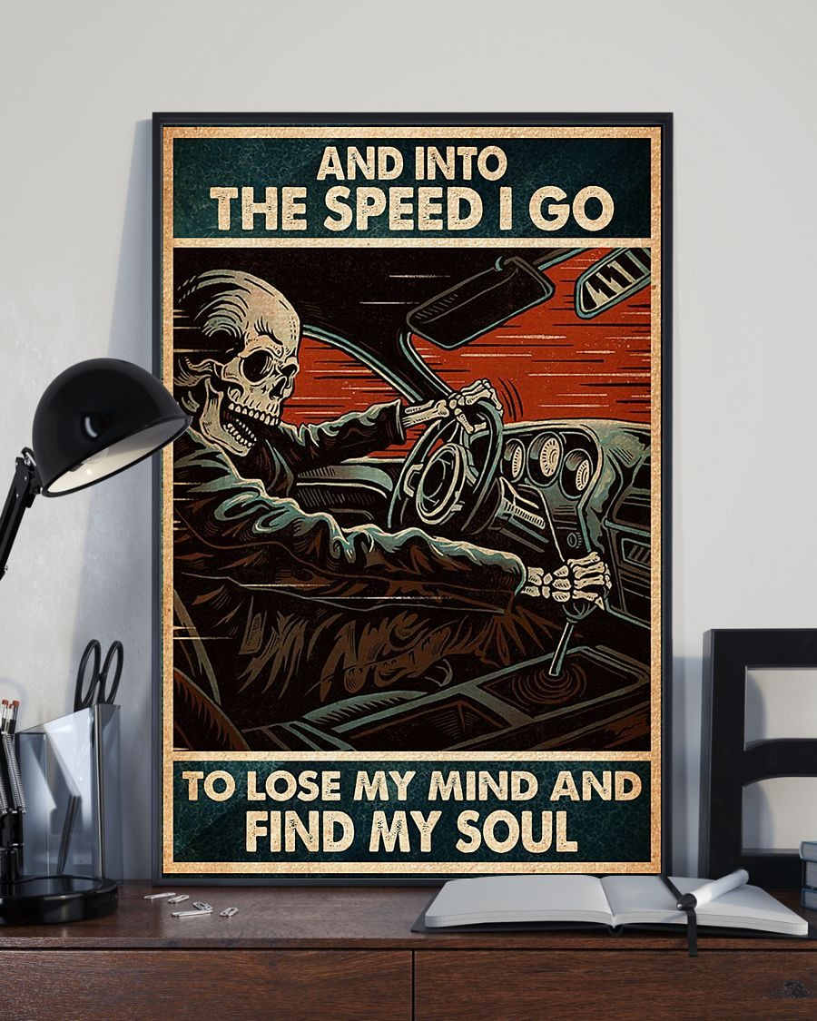 Skull Skeleton into the speed I go to lose my mind and find my soul poster