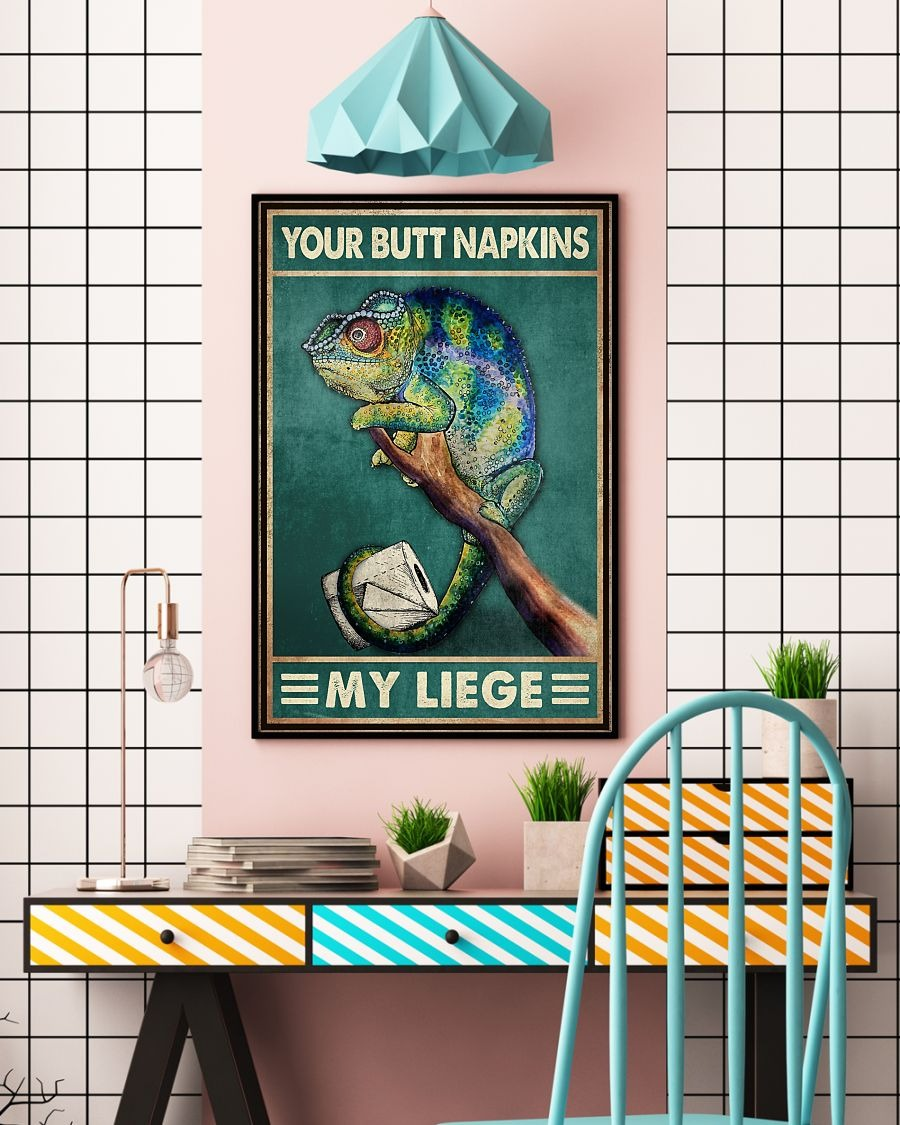Chameleon your butt napkins my liege poster