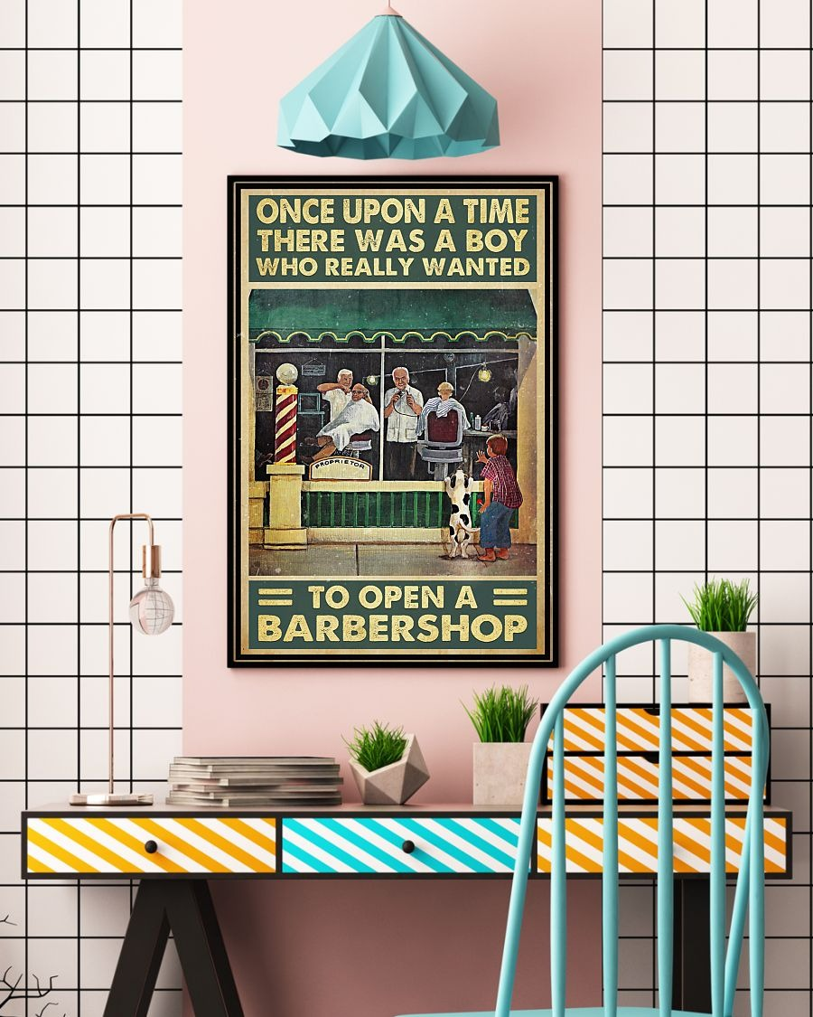 Once upon a time there was a boy who really wanted to open a barbershop poster