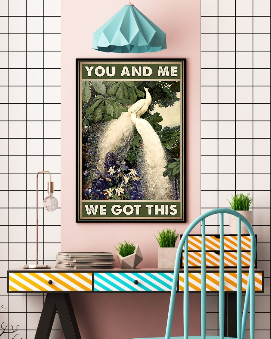 Peacocks you and me we got this poster