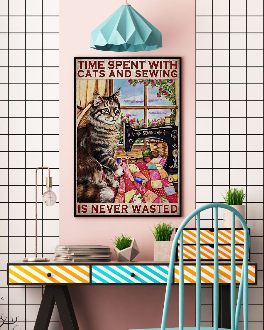 Time spent with cats and sewing is never wasted poster