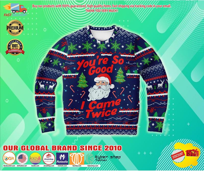 You're so good I came twice ugly christmas sweater
