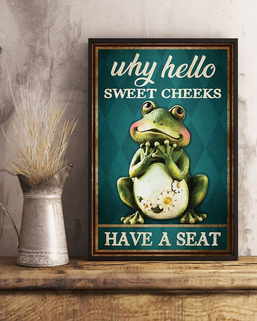 Frog why hello sweet cheeks have a seat poster