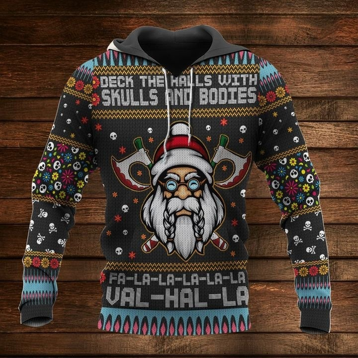 Viking deck the walls with skulls and bodies 3d hoodie