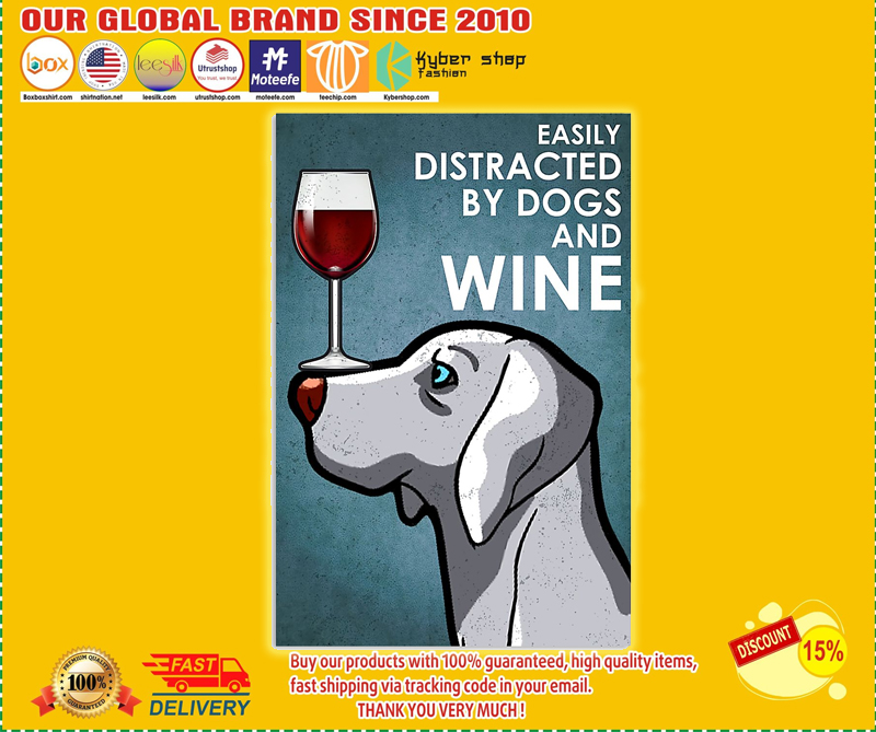 Weimaraner dog easily distracted by dogs and wine poster