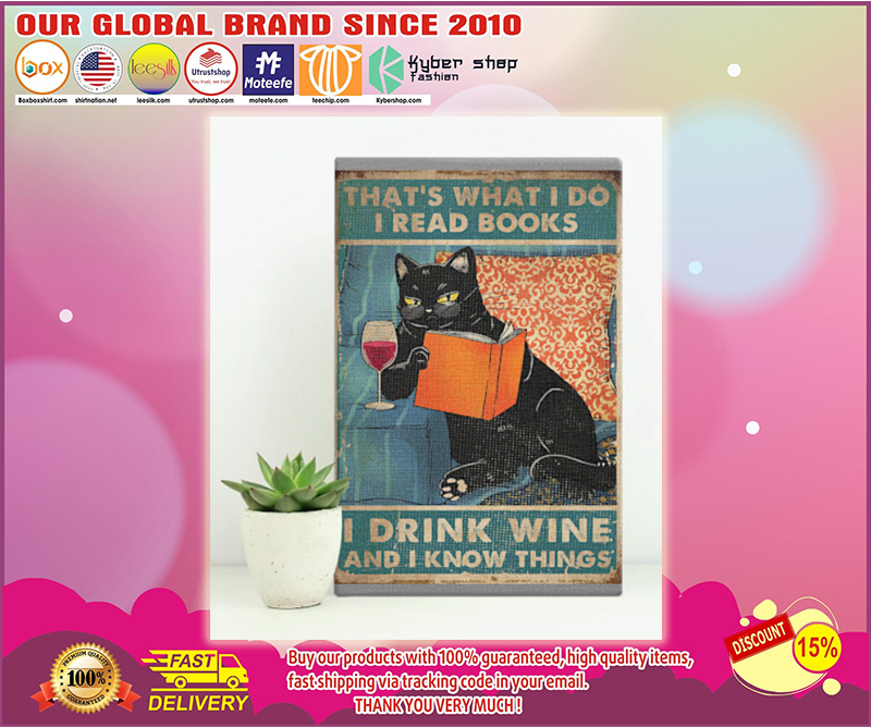 Cat That's what I do I read books I drink wine I know things poster