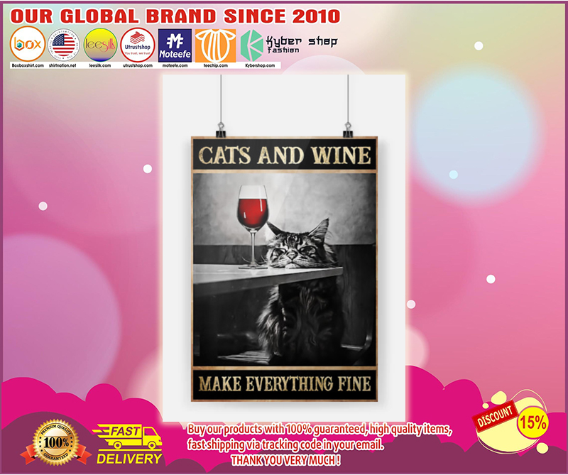Cat and wine make everything fine poster