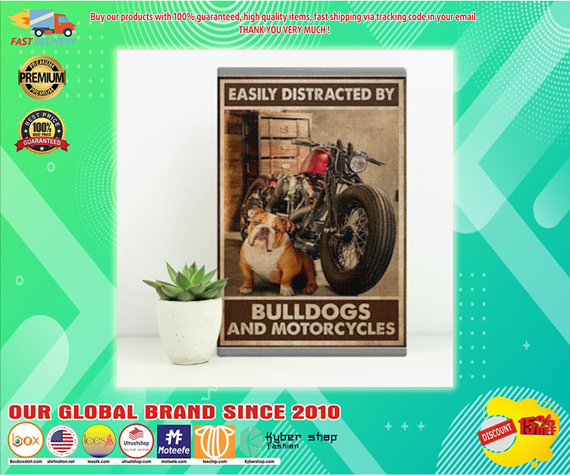 Easily distracted by bulldogs and motorcycles poster