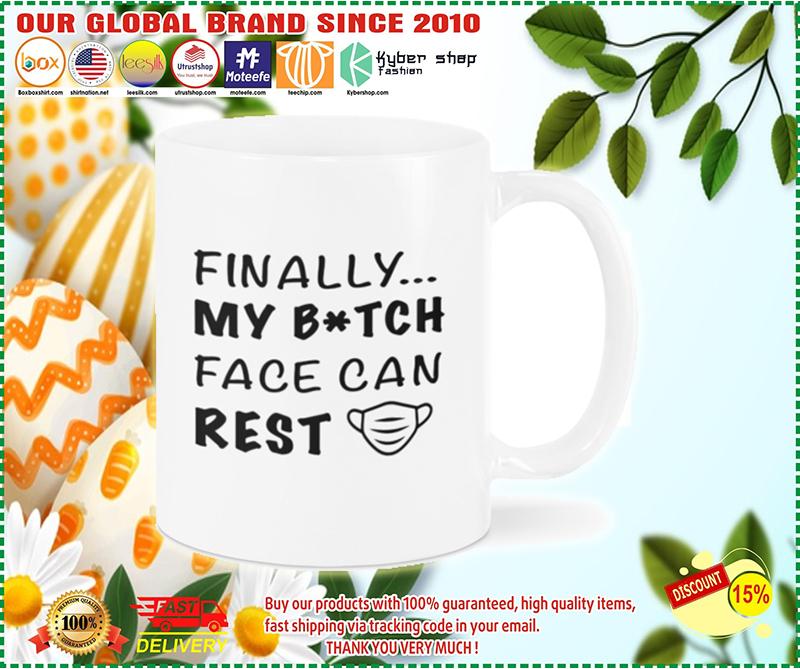 Finally my bitch face can rest mug