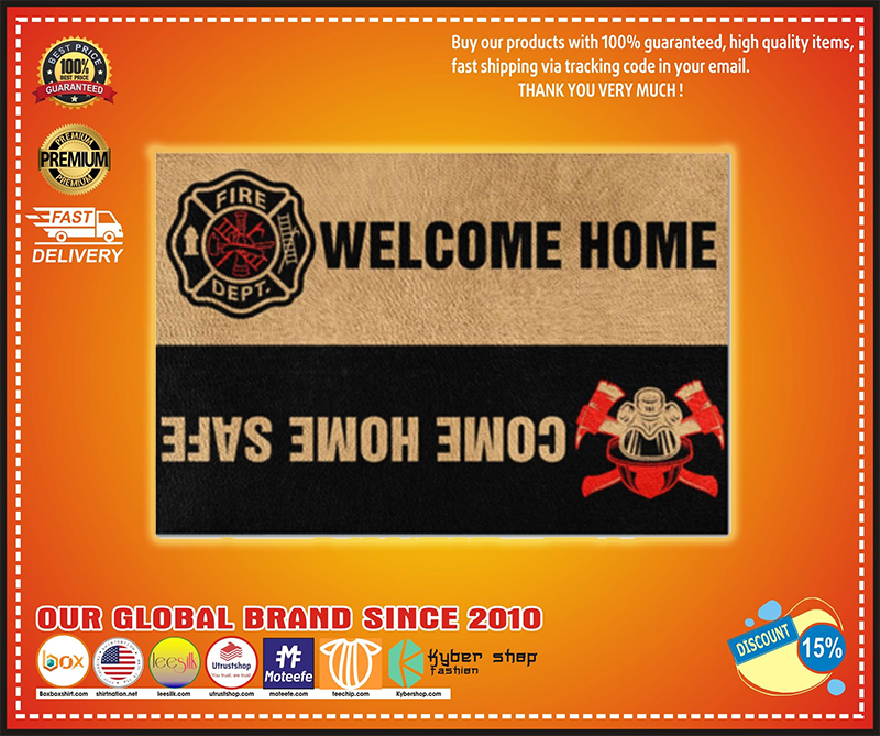Fire DEPT welcome home come home safe doormat