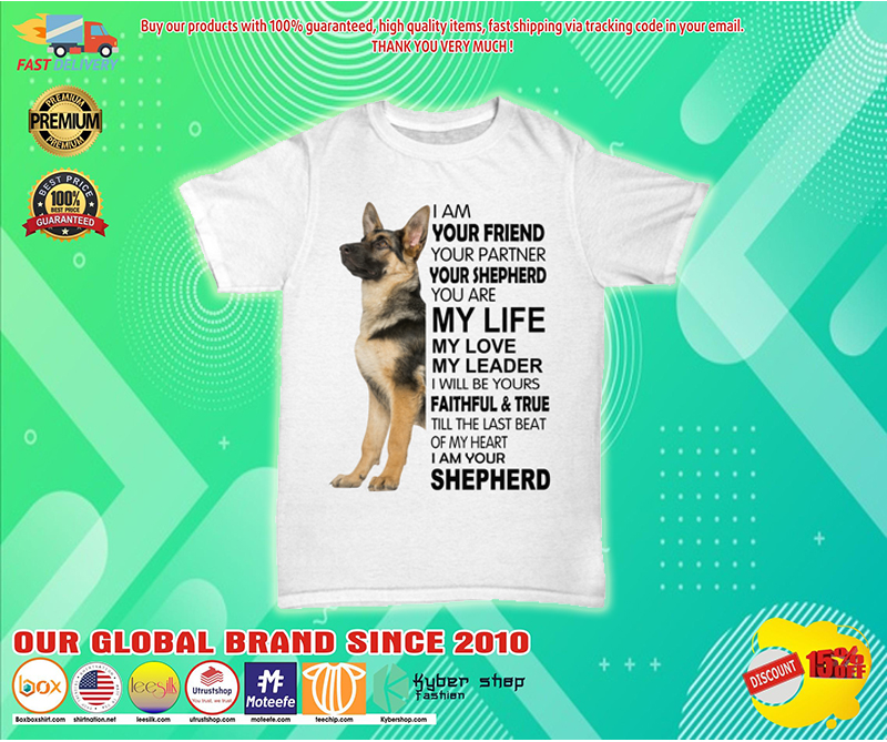 I am your friend your partner your shepherd shirt