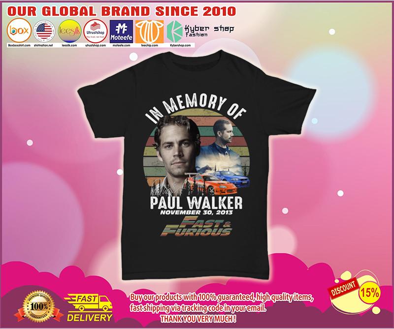 In memory of Paul Walker fast and furious shirt